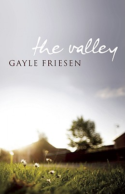 The Valley - Friesen, Gayle