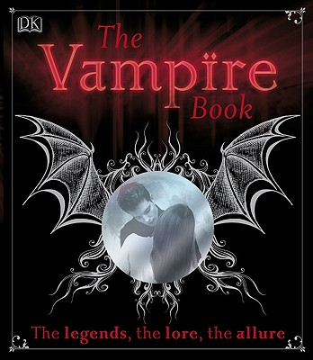 The Vampire Book - DK Publishing, and Regan, Sally