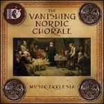 The Vanishing Nordic Chorale