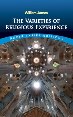 The Varieties of Religious Experience - James, William