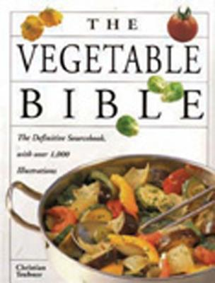 The Vegetable Bible - Teubner, Christian