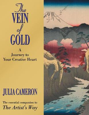 The Vein of Gold: A Journey to Your Creative Heart - Cameron, Julia