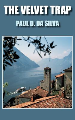 The Velvet Trap - Da Silva, Paul D