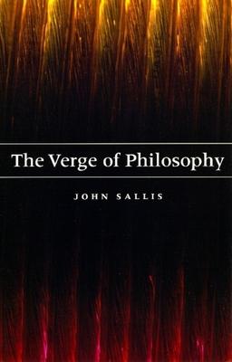 The Verge of Philosophy - Sallis, John