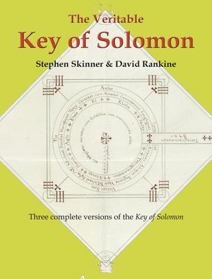 The Veritable Key of Solomon - Skinner, Stephen, Dr., and Rankine, David