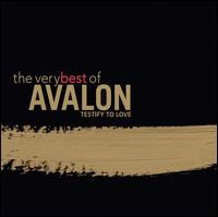 The Very Best of Avalon: Testify to Love - Avalon
