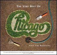 The Very Best of Chicago: Only the Beginning - Chicago