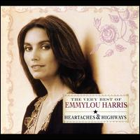 The Very Best of Emmylou Harris: Heartaches & Highways - Emmylou Harris
