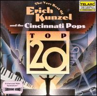 The Very Best of Erich Kunzel: Top 20 - Erich Kunzel & The Cincinnati Pops
