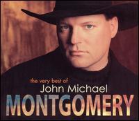 The Very Best of John Michael Montgomery - John Michael Montgomery
