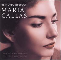 The Very Best of Maria Callas [Angel] - La Scala Theater Orchestra; Maria Callas (soprano); ORTF National Orchestra; Paris Conservatory Concert Society Orchestra; Philharmonia Orchestra