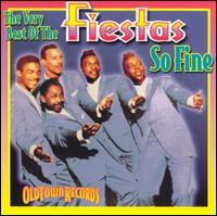 The Very Best of the Fiestas: So Fine - The Fiestas