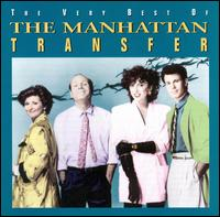 The Very Best of the Manhattan Transfer - The Manhattan Transfer