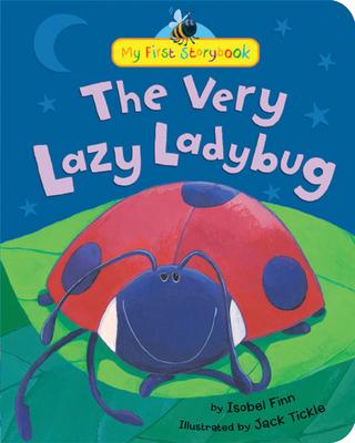 The Very Lazy Ladybug - Finn, Isobel
