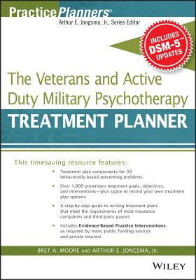 The Veterans and Active Duty Military Psychotherapy Treatment Planner, with Dsm-5 Updates - Moore, Bret A, PsyD, Abpp, and Berghuis, David J