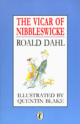 The Vicar of Nibbleswicke - Dahl, Roald