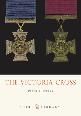 The Victoria Cross - Duckers, Peter