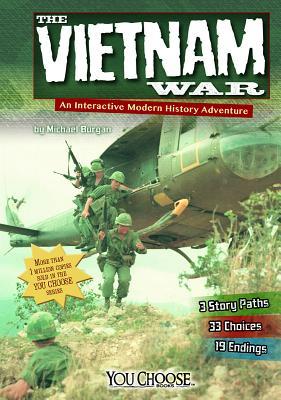 The Vietnam War: An Interactive Modern History Adventure - Burgan, Michael, and Leepson, Marc, Mr. (Consultant editor)