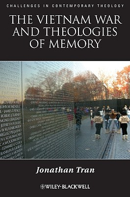 The Vietnam War and Theologies of Memory: Time and Eternity in the Far Country - Tran, Jonathan