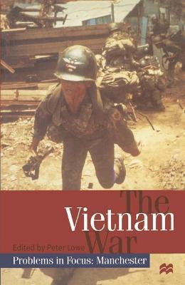 The Vietnam War - Lowe, Peter (Editor)