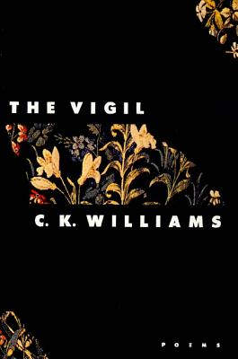The Vigil: Poems - Williams, C K