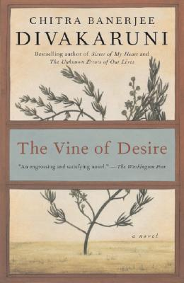 The Vine of Desire - Divakaruni, Chitra Banerjee