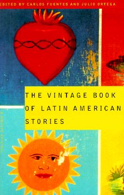 The Vintage Book of Latin American Stories - Fuentes, Carlos (Editor), and Ortega, Julio (Editor)
