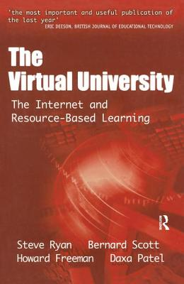 The Virtual University: The Internet and Resource-Based Learning - Ryan, Steve, and Scott, Bernard, and Freeman, Howard
