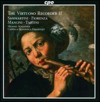 The Virtuoso Recorder 2: Sammartini, Fiorenza, Mancini, Tartini - Cappella Academica Frankfurt; Michael Schneider (conductor)