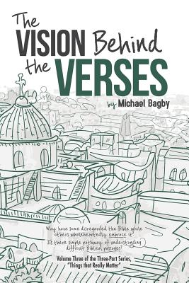 The Vision Behind the Verses: Making Sense of the Most Published Book - Bagby, Michael, Dds, PhD