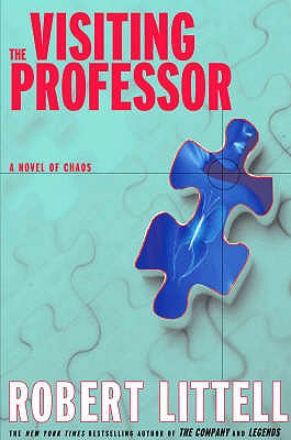 The Visiting Professor: A Novel of Chaos - Littell, Robert