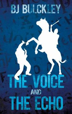 The Voice and the Echo - Bulckley, B.J.