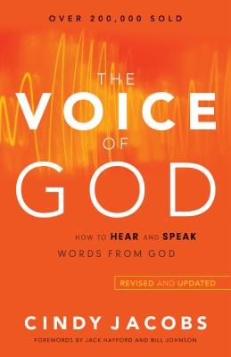 The Voice of God: How to Hear and Speak Words from God - Jacobs, Cindy, and Hayford, Jack, Dr. (Foreword by), and Johnson, Bill, Pastor (Foreword by)