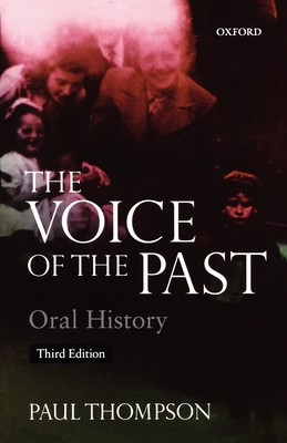 The Voice of the Past: Oral History - Thompson, Paul