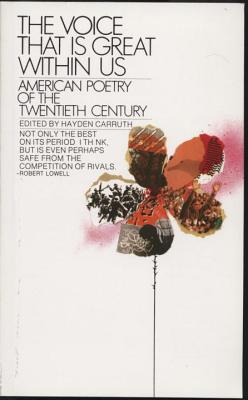 The Voice That Is Great Within Us: American Poetry of the Twentieth Century - Carruth, Hayden