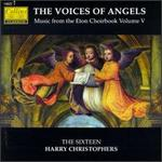 The Voices of Angels: Music from the Eton Choirbook, Vol. 5