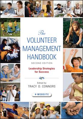 The Volunteer Management Handbook: Leadership Strategies for Success - Connors, Tracy D. (Editor)