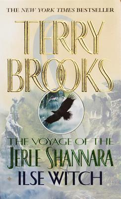 The Voyage of the Jerle Shannara: Ilse Witch - Brooks, Terry