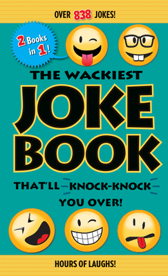 The Wackiest Joke Book That'll Knock-Knock You Over! - Editors of Portable Press