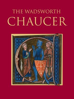 The Wadsworth Chaucer - Chaucer, Geoffrey, and Benson, Larry, and Pratt, Robert