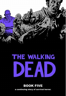 The Walking Dead Book 5 - Sitterson, Aubrey (Editor)
