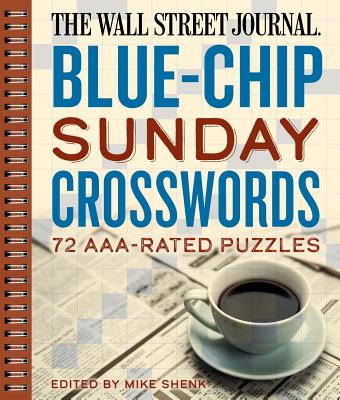 The Wall Street Journal Blue-Chip Sunday Crosswords, 2: 72 Aaa-Rated Puzzles - Shenk, Mike (Editor)