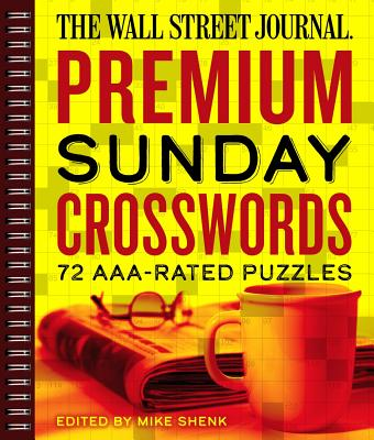 The Wall Street Journal Premium Sunday Crosswords, 4: 72 Aaa-Rated Puzzles - Shenk, Mike (Editor)
