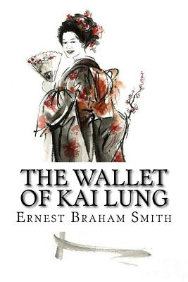 The Wallet of Kai Lung - Smith, Ernest Braham