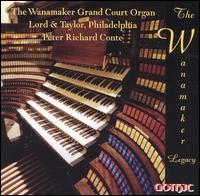The Wanamaker Legacy - Peter Richard Conte (organ)