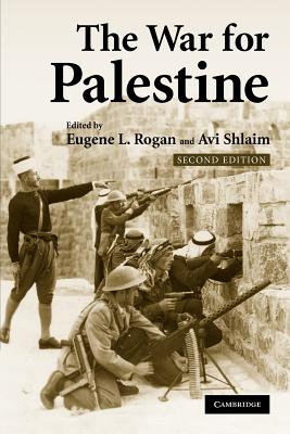 The War for Palestine: Rewriting the History of 1948 - Rogan, Eugene L (Editor), and Shlaim, Avi (Editor)