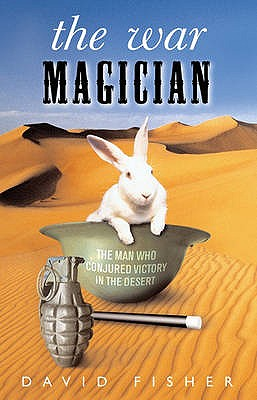 The War Magician: The man who conjured victory in the desert - Fisher, David