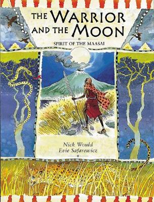 The Warrior and the Moon: Spirit of the Maasai - Would, Nick