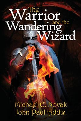 The Warrior and the Wandering Wizard - Addis, John Paul, and Novak, Michael E