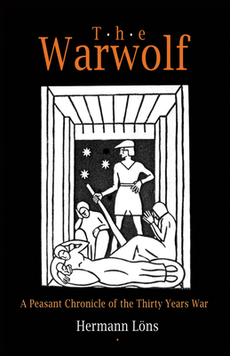 The Warwolf: A Peasant Chronicle of the Thirty Years War - Lons, Hermann